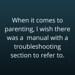 Parenting troubleshooting